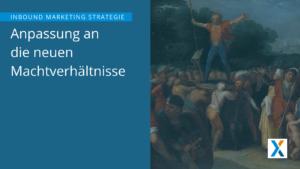 Inbound Marketing Strategie - Anpassung an Machtverhältnisse